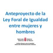 Anteproyecto de Ley Foral para la  Igualdad entre mujeres y hombres